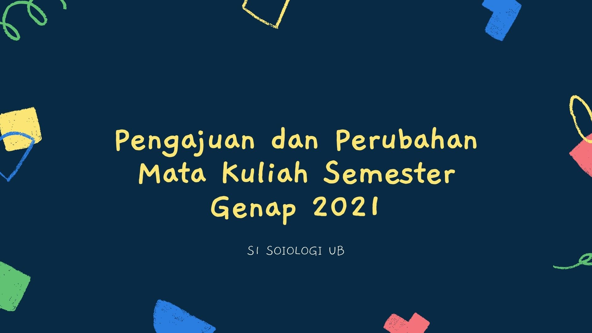 [Pengumuman] Pengajuan Dan Perubahan Mata Kuliah Semester Genap 2021